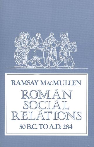 Roman Social Relations, 50 B.C. to A.D. 284 (Paperback)