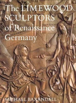 The Limewood Sculptors of Renaissance Germany (Paperback)