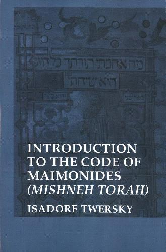 The Code of Maimonides (Mishneh Torah): Introduction - Yale Judaica Series (Paperback)