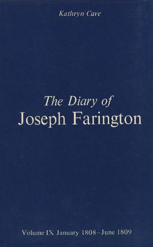 The The Diary of Joseph Farington: The Diary of Joseph Farington January 1808 - June 1809 Volume 9 - The Paul Mellon Centre for Studies in British Art (Hardback)