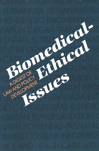 Biomedical-Ethical Issues: A Digest of Law and Policy Development (Paperback)