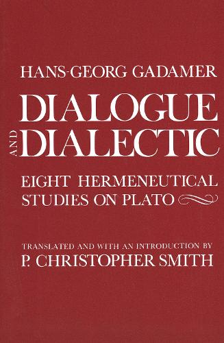 Dialogue and Dialectic: Eight Hermeneutical Studies on Plato (Paperback)
