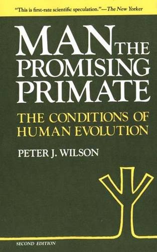 Man, The Promising Primate: The Conditions of Human Evolution, Second edition (Paperback)