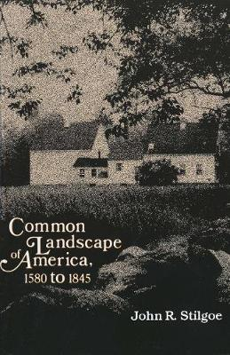 Common Landscape of America, 1580-1845 (Paperback)