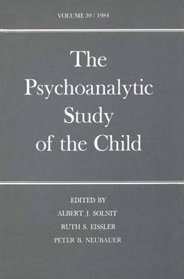 The Psychoanalytic Study of the Child - The Psychoanalytic Study of the Child v. 39 (Hardback)