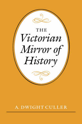 The Victorian Mirror of History (Hardback)
