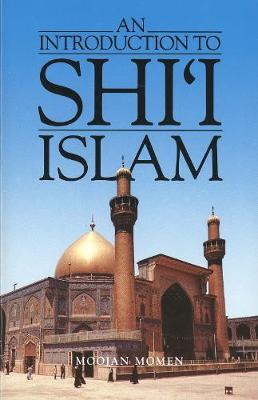 An Introduction to Shi`i Islam: The History and Doctrines of Twelver Shi`ism (Paperback)