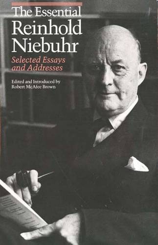 The Essential Reinhold Niebuhr: Selected Essays and Addresses (Paperback)