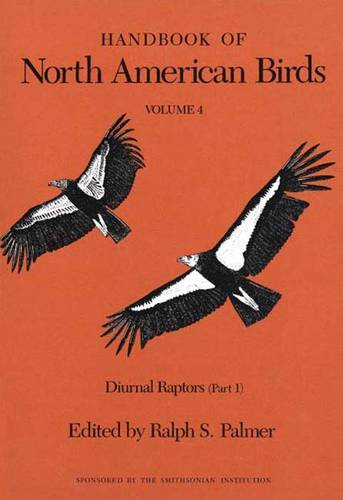 Handbook of North American Birds: Volume 4, Diurnal Raptors (Part 1) (Hardback)