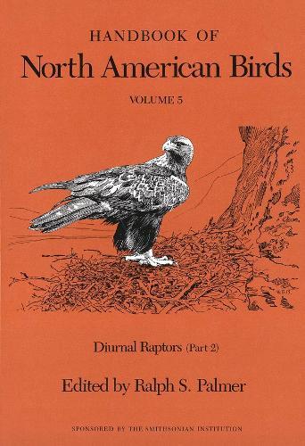 Handbook of North American Birds: Handbook of North American Birds Diurnal Raptors Volume 5 (Hardback)