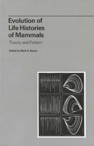 Evolution of Life Histories of Mammals: Theory and Pattern (Hardback)