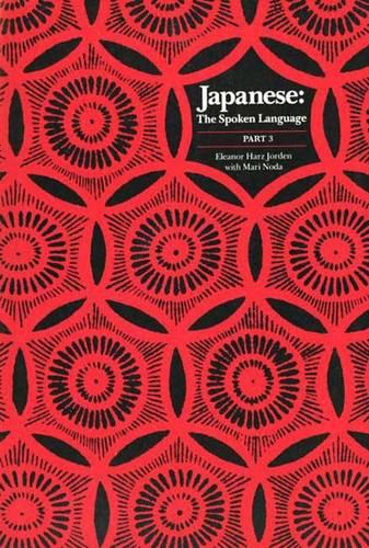 Japanese, The Spoken Language: Part 3 - Yale Language Series (Paperback)