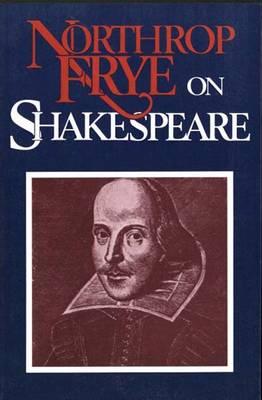 Northrop Frye on Shakespeare (Paperback)