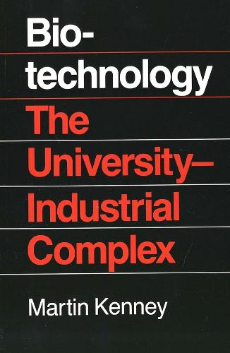Biotechnology: The University Industrial Complex (Paperback)