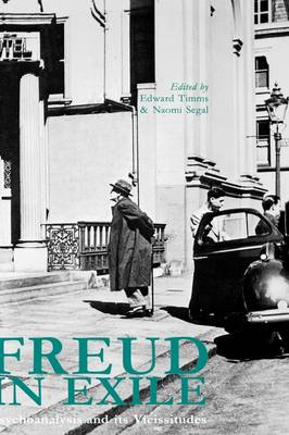 Freud in Exile: Psychoanalysis and Its Vicissitudes (Hardback)