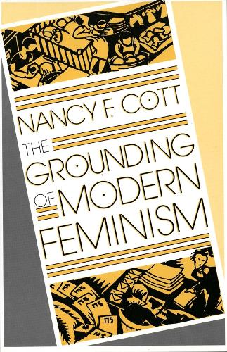 The Grounding of Modern Feminism (Paperback)