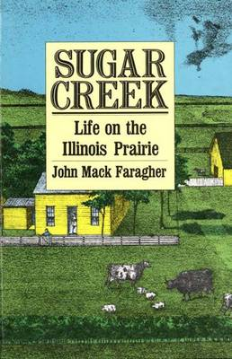 Sugar Creek: Life on the Illinois Prairie - The Lamar Series in Western History (Paperback)