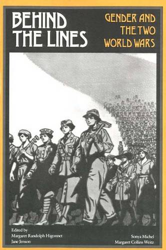 Behind the Lines: Gender and the Two World Wars (Paperback)