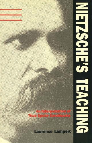Nietzsche's Teaching: An Interpretation of Thus Spoke Zarathustra (Paperback)