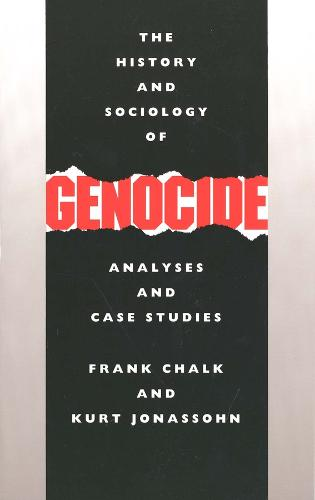 History and Sociology of Genocide: Analyses and Case Studies (Paperback)