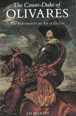 The Count-Duke of Olivares: The Statesman in an Age of Decline (Paperback)