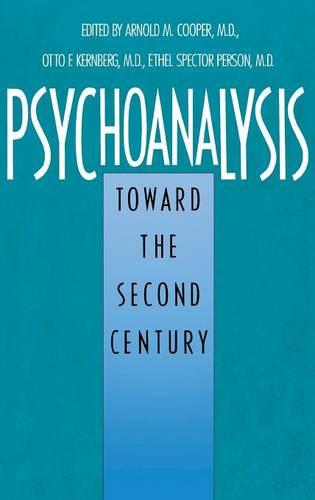 Psychoanalysis: Toward the Second Century (Hardback)