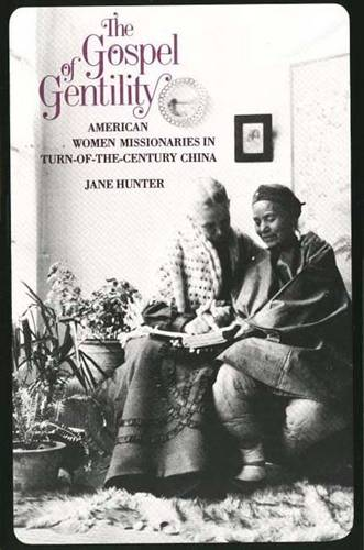 The Gospel of Gentility: American Women Missionaries in Turn-of-the-Century China (Paperback)