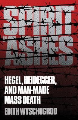 Spirit in Ashes: Hegel, Heidegger, and Man-Made Mass Death (Paperback)
