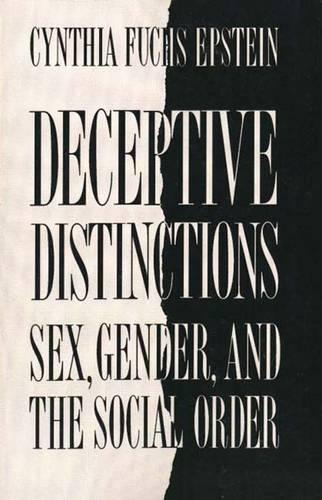 Deceptive Distinctions: Sex, Gender, and the Social Order (Paperback)