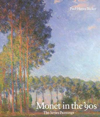 Monet in the 90's: The Series Paintings (Paperback)