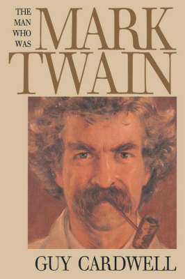 The Man Who Was Mark Twain: Images and Ideologies (Hardback)