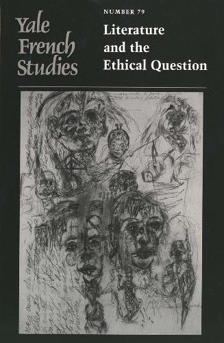 Yale French Studies, Number 79: Literature and the Ethical Question - Yale French Studies (Paperback)