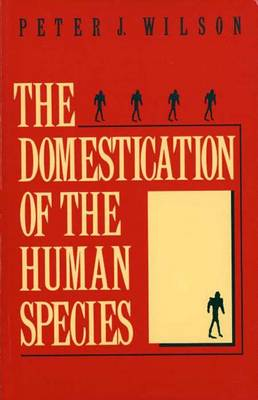 The Domestication of the Human Species (Paperback)