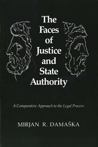 The Faces of Justice and State Authority: A Comparative Approach to the Legal Process (Paperback)