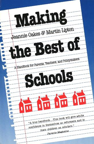 Making the Best of Schools: A Handbook for Parents, Teachers, and Policymakers (Paperback)