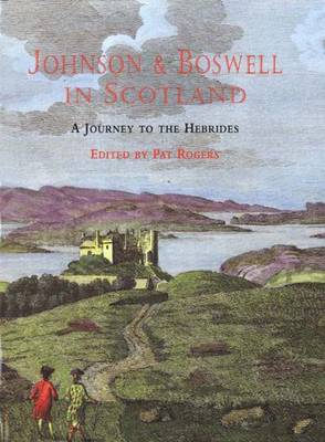 "Johnson and Boswell in Scotland: A Journey to the Hebrides - ""Journey to the Western Islands of Scotland"", ""Journal of a Tour to the Hebrides"" (Hardback)"