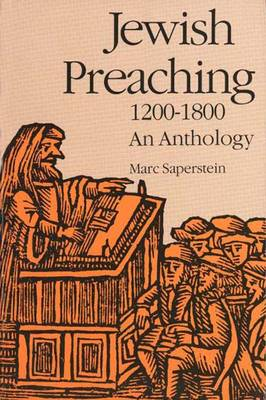 Jewish Preaching, 1200-1800: An Anthology - Yale Judaica Series (Paperback)