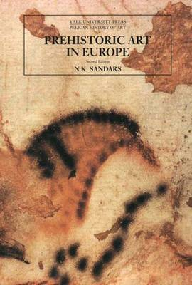 Prehistoric Art in Europe, Second Edition - The Yale University Press Pelican History of Art Series (Paperback)