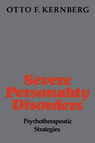 Severe Personality Disorders: Psychotherapeutic Strategies (Revised) (Paperback)