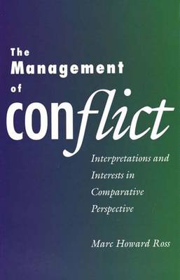 The Management of Conflict: Interpretations and Interests in Comparative Perspective (Hardback)