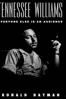 Tennessee Williams: Everyone Else Is an Audience (Hardback)