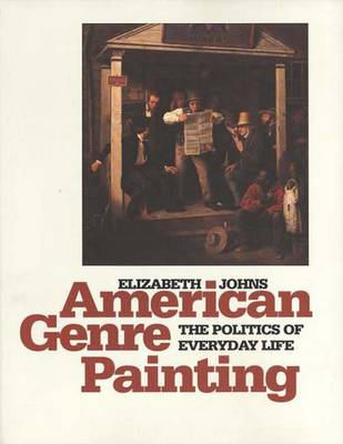 American Genre Painting: The Politics of Everyday Life (Paperback)