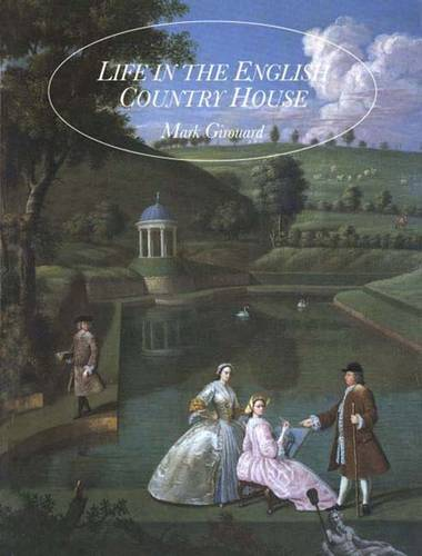 Life in the English Country House: A Social and Architectural History (Paperback)