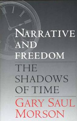 Narrative and Freedom: The Shadows of Time (Hardback)