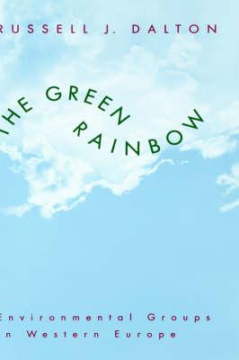 The Green Rainbow: Environmental Groups in Western Europe (Hardback)