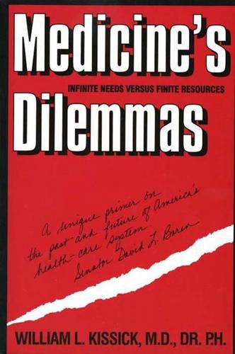 Medicine's Dilemmas: Infinite Needs versus Finite Resources - Yale Fastback Series (Paperback)