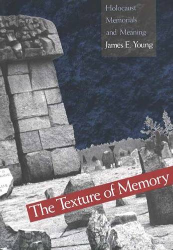 The Texture of Memory: Holocaust Memorials and Meaning (Paperback)