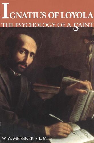 Ignatius of Loyola: The Psychology of a Saint (Paperback)