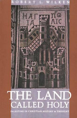 The Land Called Holy: Palestine in Christian History and Thought (Paperback)