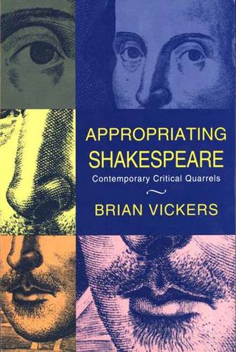 Appropriating Shakespeare: Contemporary Critical Quarrels (Paperback)